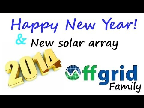OFF GRID FAMILY #50 – Happy New Year!! Major solar upgrade arrives at the off grid homestead