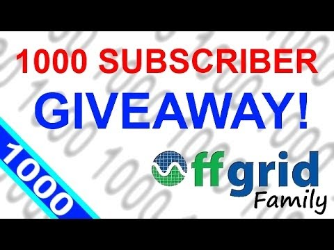OFF GRID FAMILY – 1000 SUBSCRIBER GIVEAWAY